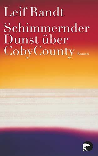 Schimmernder Dunst über CobyCounty: Roman