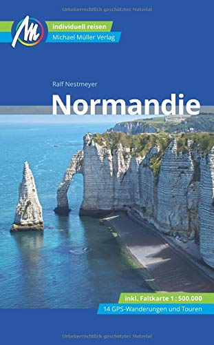 Normandie Reiseführer Michael Müller Verlag:...