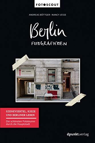 Berlin fotografieren - Szeneviertel, Kieze und Berliner...