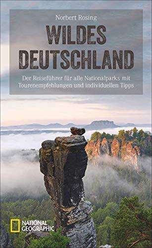 Wildes Deutschland: Der Reiseführer für alle...