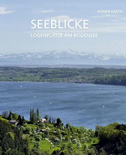 Seeblicke: Logenplätze am Bodensee