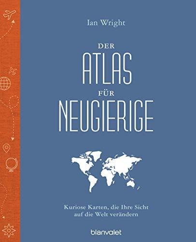 Der Atlas für Neugierige: Kuriose Karten, die Ihre...
