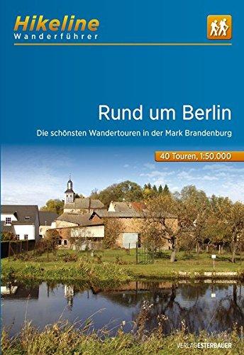 Hikeline Wanderführer Rund um Berlin: Die schönsten...