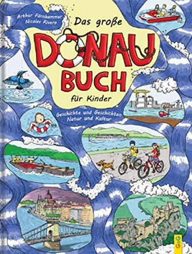 Das große Donau-Buch für Kinder: Geschichte und...