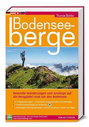 Bodenseeberge: Reizvolle Wanderungen und Anstiege auf...