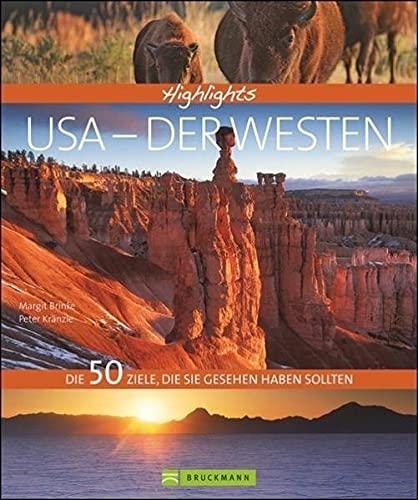 Highlights USA - Der Westen: Die 50 Ziele, die Sie...