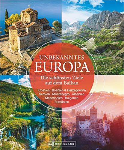 Bildband: Unbekanntes Europa. Die schönsten Ziele auf...
