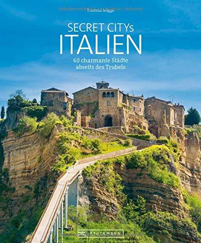 Secret Citys Italien. 60 charmante Städte abseits des...