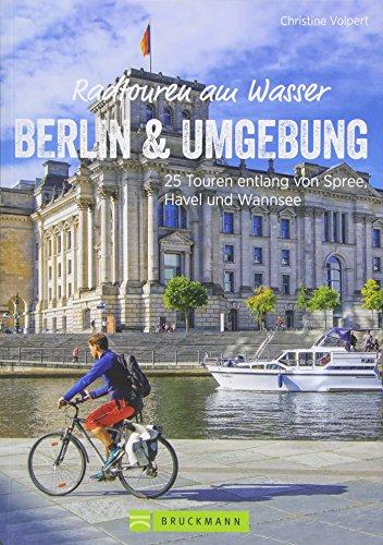 Radwanderführer Berlin: Radtouren am Wasser Berlin und...
