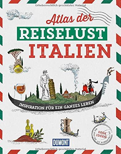 DuMont Bildband Atlas der Reiselust Italien:...