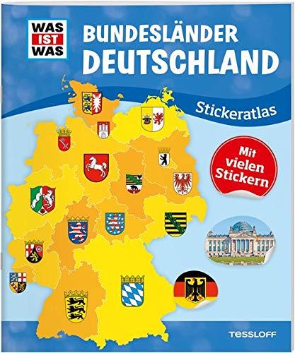 WAS IST WAS Stickeratlas Bundesländer Deutschland: Ein...