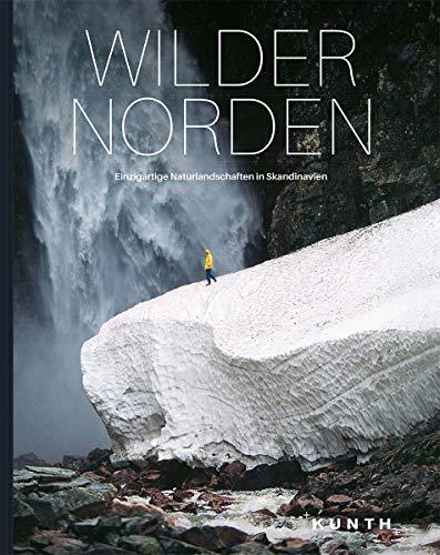 Wilder Norden: Einzigartige Naturlandschaften in...