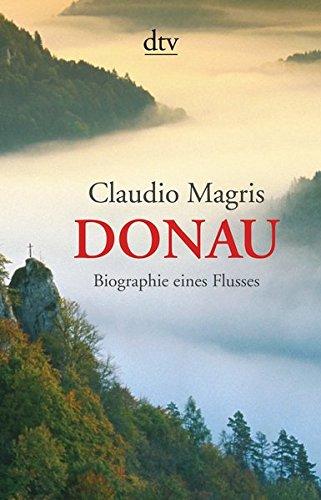 Donau: Biographie eines Flusses
