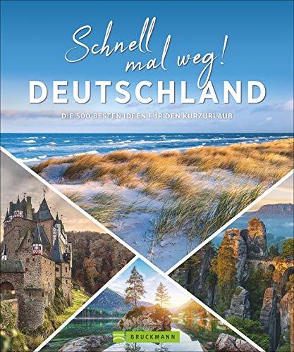 Deutschland Bildband: Schnell mal weg! Deutschland. Die...