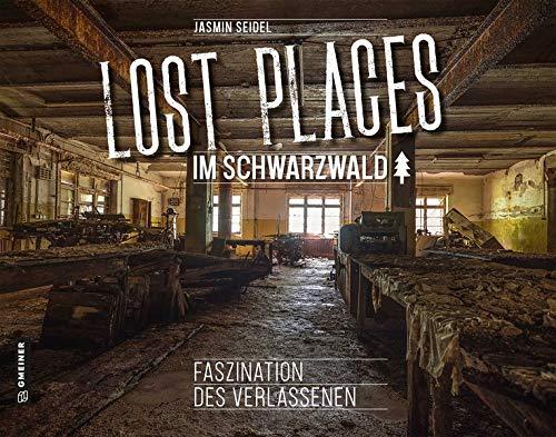 Lost Places im Schwarzwald: Faszination des Verlassenen...