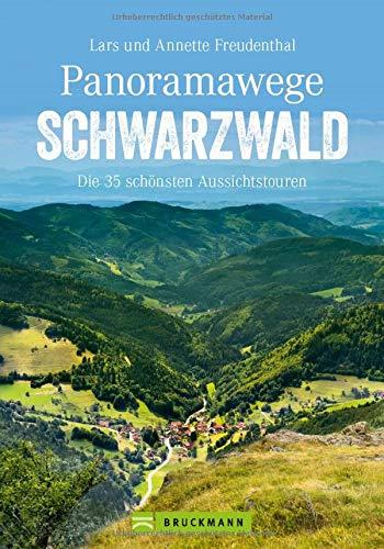 Wanderführer Schwarzwald: Panoramawege Schwarzwald....