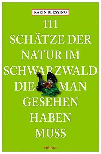 111 Schätze der Natur im Schwarzwald, die man gesehen...