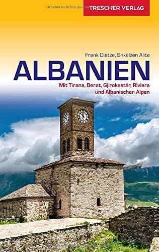 Reiseführer Albanien: Mit Tirana, Berat, Gjirokastër,...