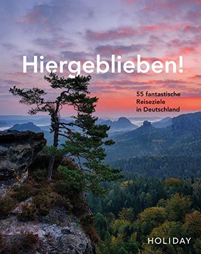 HOLIDAY Reisebuch: Hiergeblieben! – 55 fantastische...