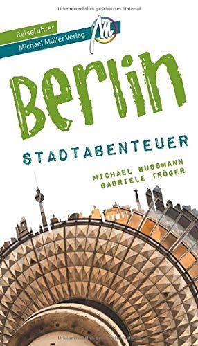Berlin - Stadtabenteuer Reiseführer Michael Müller...