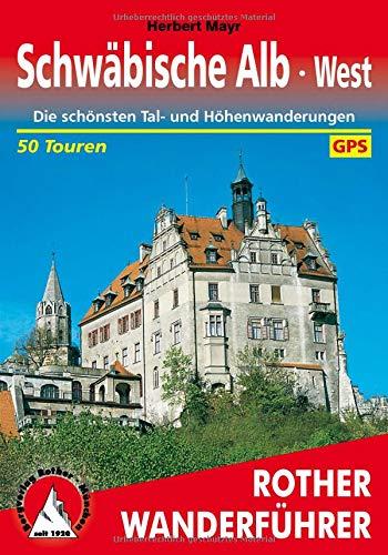 Schwäbische Alb West: Die schönsten Tal- und...