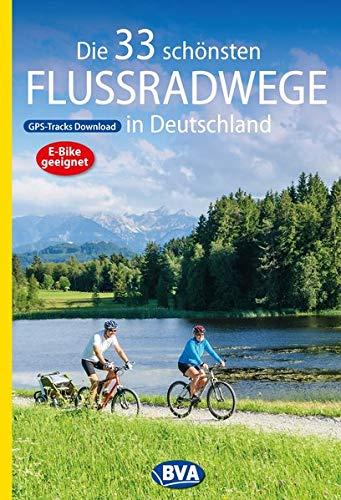 Die 33 schönsten Flussradwege in Deutschland mit...