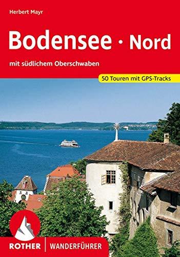 Bodensee Nord: mit südlichem Oberschwaben. 50 Touren...