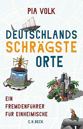 Deutschlands schrägste Orte: Ein Fremdenführer für...