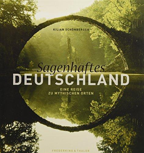 Bildband Sagenhaftes Deutschland: Eine Reise zu...