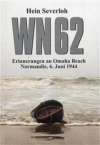 WN 62 - Erinnerungen an Omaha Beach: Normandie, 6. Juni...