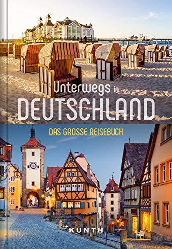 Unterwegs in Deutschland: Das große Reisebuch (KUNTH...