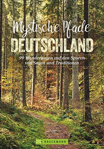 Bruckmann Wanderführer: Mystische Pfade in...