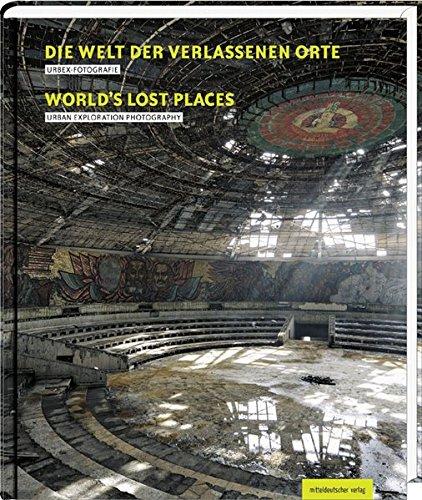 Die Welt der verlassenen Orte/Worlds Lost Places:...